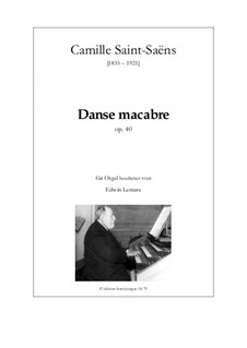 Danse macabre (The Dance of Death), Op.40: For organ by Camille Saint-Saëns