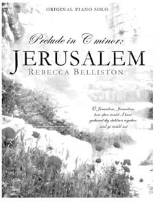 Jerusalem (Piano Solo): Jerusalem (Piano Solo) by Rebecca Belliston