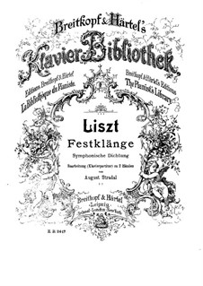 Symphonic Poem No.7 'Festklänge' for Orchestra, S.101: Version for piano by Franz Liszt