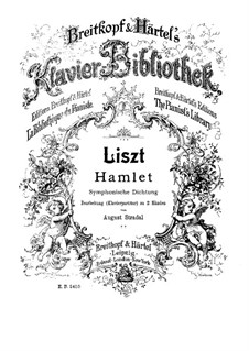 Symphonic Poem No.10 'Hamlet' for Orchestra, S.104: Version for piano by Franz Liszt