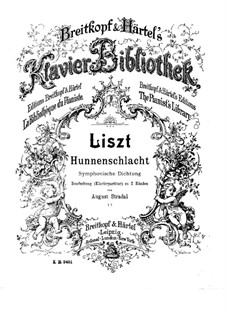 Symphonic Poem No.11 'The Battle of the Huns' for Orchestra, S.105: Version for piano by Franz Liszt