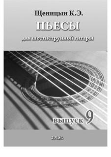 Пьесы для шестиструнной гитары: Выпуск 9 by Konstantin Schenitsyn