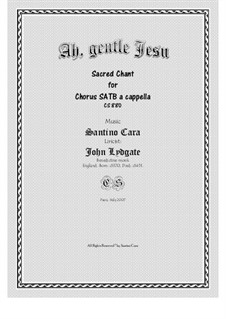 Ah, gentle Jesu - SATB choir a cappella, CS880: Ah, gentle Jesu - SATB choir a cappella by Santino Cara