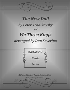 Imitation Solo - My New Doll and We Three Kings: Imitation Solo - My New Doll and We Three Kings by Pyotr Tchaikovsky, folklore