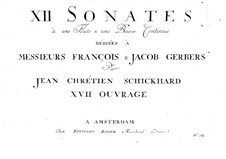 Twelve Sonatas for Flute and Basso Continuo, Op.7: Twelve Sonatas for Flute and Basso Continuo by Johann Christian Schickhardt