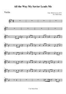 All the Way My Savior Leads Me: For violin by Robert Lowry