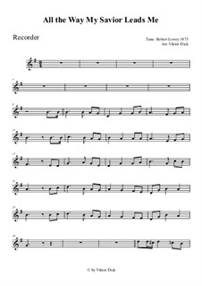 All the Way My Savior Leads Me: For recorder by Robert Lowry