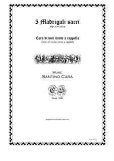 Five sacred madrigals for choir of mixed voices a cappella, CS1714: Five sacred madrigals for choir of mixed voices a cappella by Santino Cara