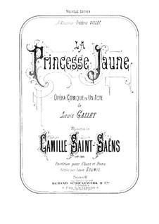 The Yellow Princess, Op.30: Piano-vocal score by Camille Saint-Saëns
