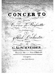 Concerto for Basset Horn and Orchestra in F Major, Op.90: Concerto for Basset Horn and Orchestra in F Major by Georg Abraham Schneider
