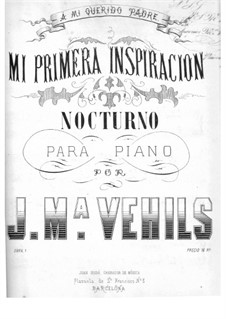 Mi primera inspiración. Nocturno, Op.1: Mi primera inspiración. Nocturno by Joaquín María Vehils