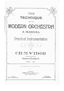 The Technique of the Modern Orchestra: The Technique of the Modern Orchestra by Charles-Marie Widor