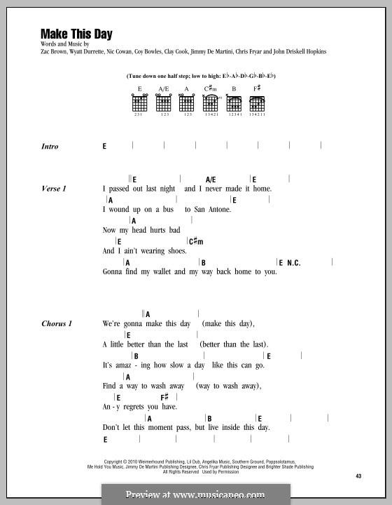 Make This Day (Zac Brown Band): Lyrics and chords by Chris Fryar, Clay Cook, Coy Bowles, Jimmy De Martini, John Driskell Hopkins, Nic Cowan, Wyatt Durrette, Zac Brown