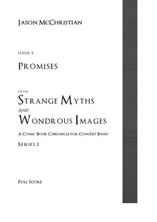 Issue 5, Series 2 - Promises from Strange Myths and Wondrous Images - A Comic Book Chronicle for Concert Band: Issue 5, Series 2 - Promises from Strange Myths and Wondrous Images - A Comic Book Chronicle for Concert Band by Jason McChristian