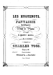 Les Huguenots: Fantasia Brilliant, for Piano Four Hands by Giacomo Meyerbeer