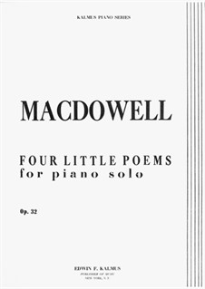 Four Little Poems, Op.32: Complete set by Edward MacDowell