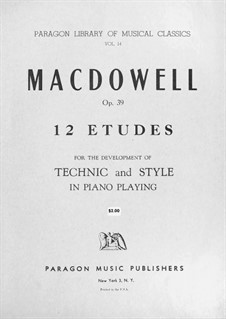 Twelve Etudes, Op.39: Complete set by Edward MacDowell