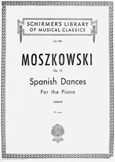 Five Spanish Dances, Op.12: For piano by Moritz Moszkowski