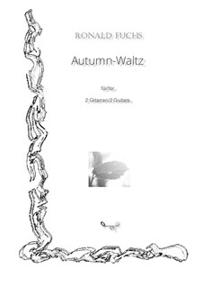 Autumn-Waltz for 2 Guitars: Autumn-Waltz for 2 Guitars by Ronald Fuchs