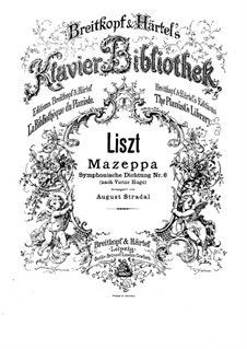 Symphonic Poem No.6 'Mazeppa' for Orchestra, S.100: Version for piano by Franz Liszt