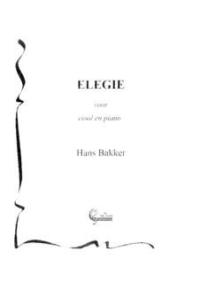 Elegie voor viool en piano: Elegie voor viool en piano by Hans Bakker