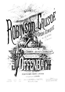 Robinson Crusoé: Arrangement for voices and piano by Jacques Offenbach