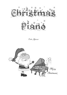 Christmas Piano: Christmas Piano by folklore, Franz Xaver Gruber, William (James) Kirkpatrick, James Lord Pierpont, Unknown (works before 1850)