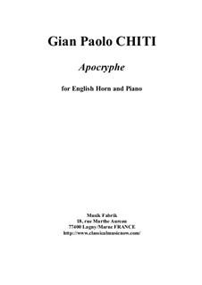 Apocryphe for english horn and piano: Apocryphe for english horn and piano by Gian Paolo Chiti