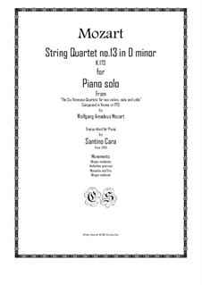 String Quartet No.13 in D Minor, K.173: For piano solo by Wolfgang Amadeus Mozart