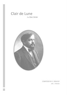 No.3 Clair de lune: For solo bass guitar by Claude Debussy