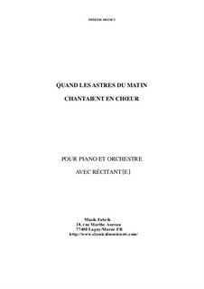 Quand Les Astres du Matin Chantaient en Choeur for piano, narrator and orchestra: score: Quand Les Astres du Matin Chantaient en Choeur for piano, narrator and orchestra: score by Thérèse Brenet