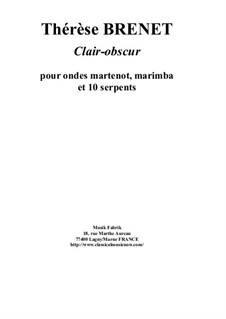 Clair-Obscur for ondes martenot, marimba and ten serpents: Clair-Obscur for ondes martenot, marimba and ten serpents by Thérèse Brenet