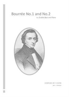 Bourrées: No.1 and No.2 for double bass and piano by Frédéric Chopin