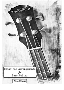 Classical Arrangements for Bass Guitar: Classical Arrangements for Bass Guitar by Claude Debussy, Georg Friedrich Händel, Ludwig van Beethoven, Edvard Grieg, Frédéric Chopin, Sergei Rachmaninoff, Pyotr Tchaikovsky