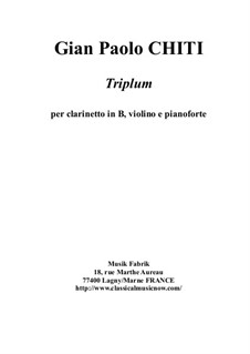 Triplum for Bb clarinet, violin and piano: Triplum for Bb clarinet, violin and piano by Gian Paolo Chiti
