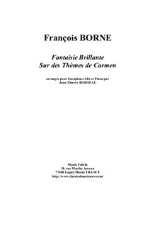 Fantasia Brilliant on Themes from 'Carmen' by Bizet for Flute and Piano: Version for alto saxophone and piano by François Borne