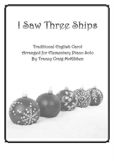 I Saw Three Ships: For elementary piano solo by folklore