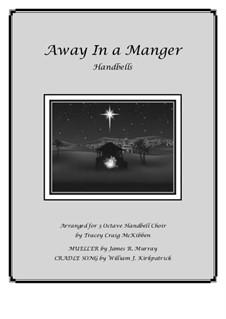 Away in a Manger Medley: For handbells by James R. Murray, William (James) Kirkpatrick
