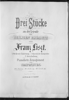 Three Pieces from 'The Legend of St. Elizabeth', S.498a: Complete set by Franz Liszt