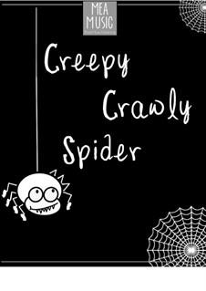 Creepy Crawly Spider (Beginner Piano Solo): Creepy Crawly Spider (Beginner Piano Solo) by MEA Music