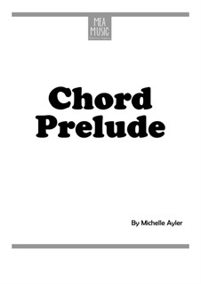Chord Prelude (Easy Piano Solo): Chord Prelude (Easy Piano Solo) by MEA Music