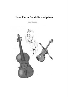 Four Pieces for violin and piano: Four Pieces for violin and piano by Sonja Grossner