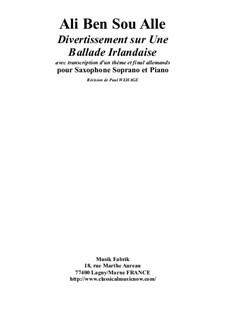 Divertissement sur Une Ballade Irlandaise for soprano saxophone and piano: Divertissement sur Une Ballade Irlandaise for soprano saxophone and piano by Ali Ben Sou Alle