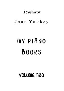 My Piano Books vol.2: My Piano Books vol.2 by Joan Yakkey