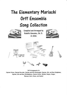 The Elementary Mariachi Orff Ensemble Song Collection: The Elementary Mariachi Orff Ensemble Song Collection by folklore