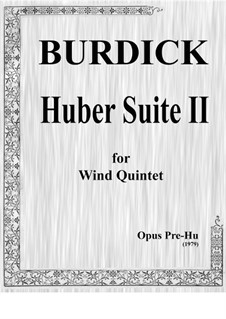 Huber Suite No.2 for wind quintet, Pre-Hu2: Huber Suite No.2 for wind quintet by Richard Burdick