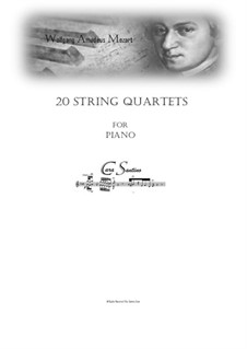 String Quartets: No.1-20. Arrangement for piano by Wolfgang Amadeus Mozart