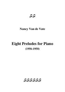 Eight Preludes for Piano: Eight Preludes for Piano by Nancy Van de Vate