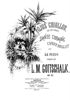 Ojos criollos (Les yeux créoles), Op.37 D.105: For piano by Louis Moreau Gottschalk