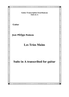Harpsichord Suite in A Minor, RCT 5: Les trois mains. Version for guitar by Jean-Philippe Rameau